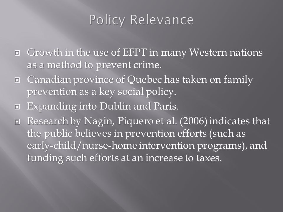 Policy Relevance  Growth in the use of EFPT in many Western nations as a method to prevent crime.