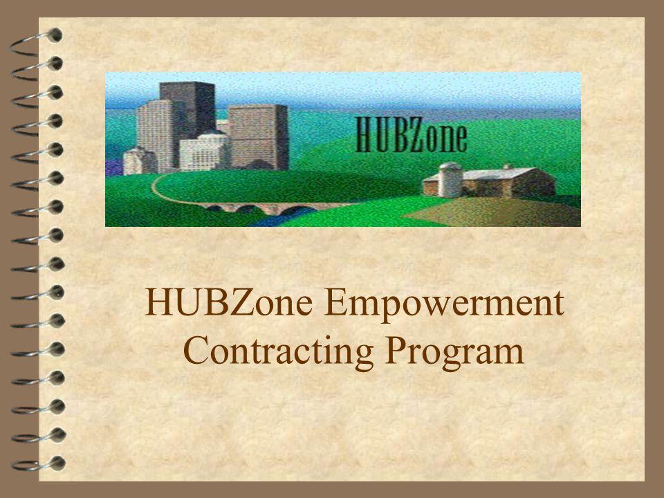 For Additional Information - Contact -- Web: https://eweb1.sba.gov/hubzone/internet/index.cfm -- e-mail: hubzone@sba.govhubzone@sba.gov -- Tel:(202) 205-8885 -- FAX:(202) 205- 7167