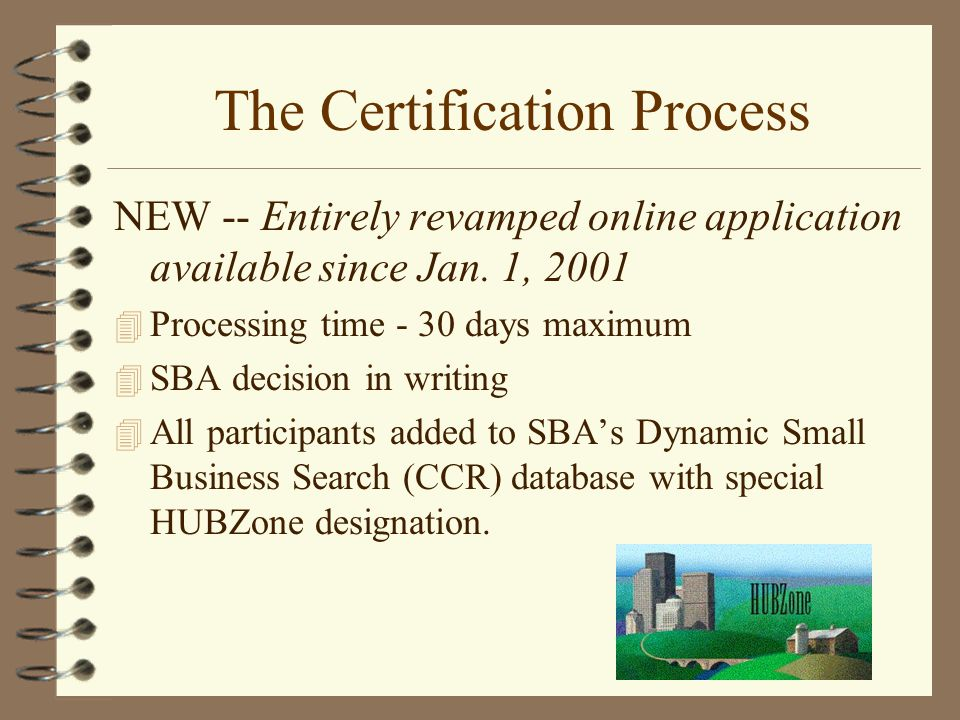 The Certification Process NEW -- Entirely revamped online application available since Jan.