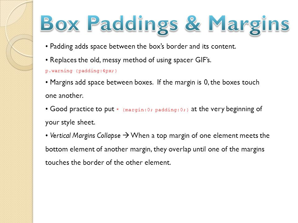 Padding adds space between the box's border and its content.