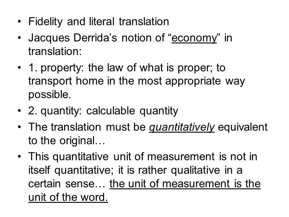 Fidelity and literal translation Jacques Derrida's notion of economy in translation: 1.
