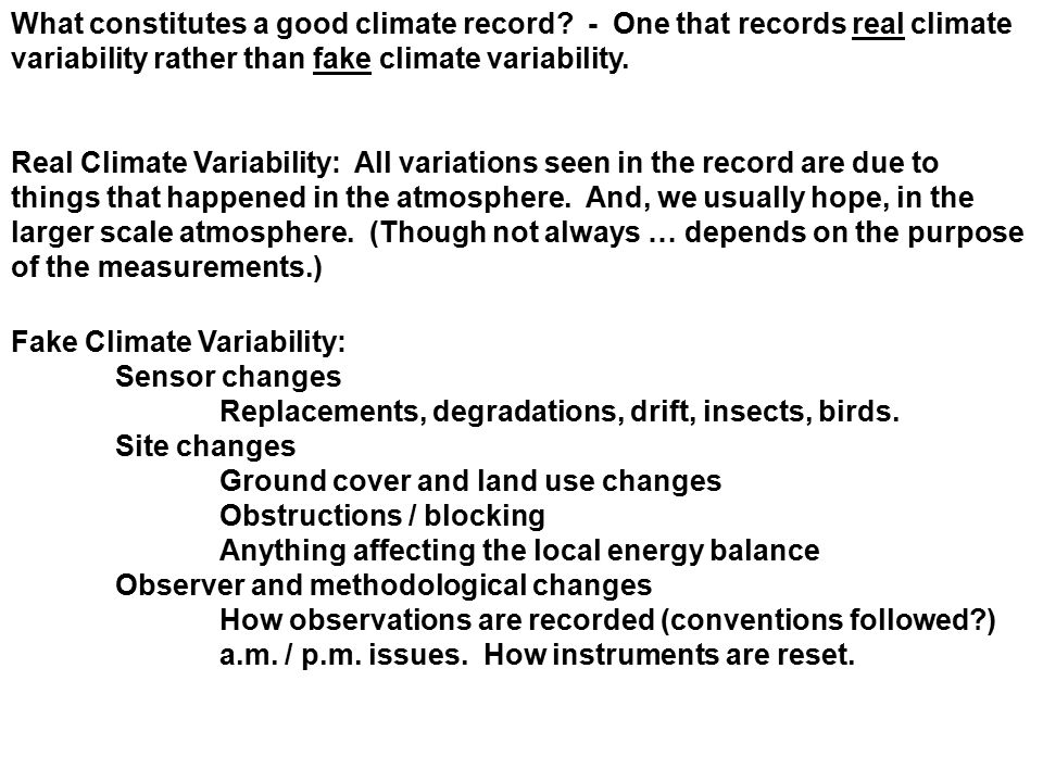 What constitutes a good climate record? - One that records real climate variability rather than fake climate variability. Real Climate Variability: Al