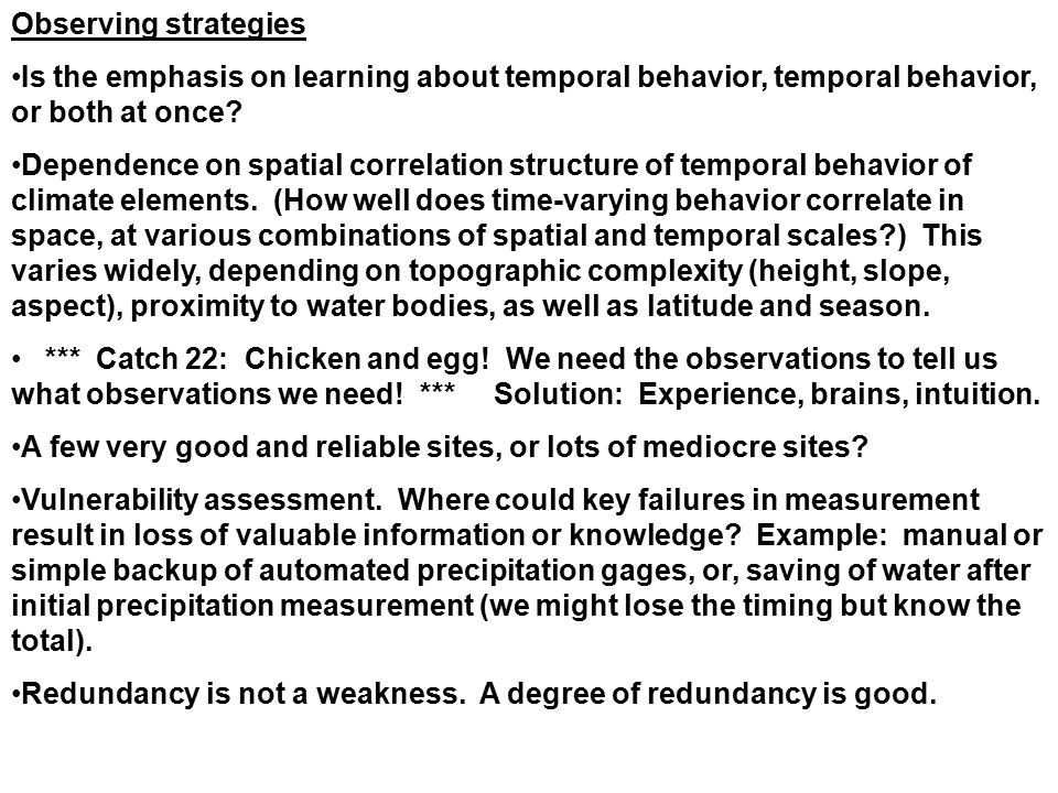 Observing strategies Is the emphasis on learning about temporal behavior, temporal behavior, or both at once? Dependence on spatial correlation struct