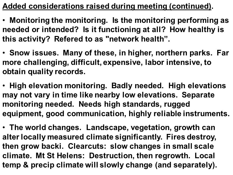 Added considerations raised during meeting (continued). Monitoring the monitoring. Is the monitoring performing as needed or intended? Is it functioni