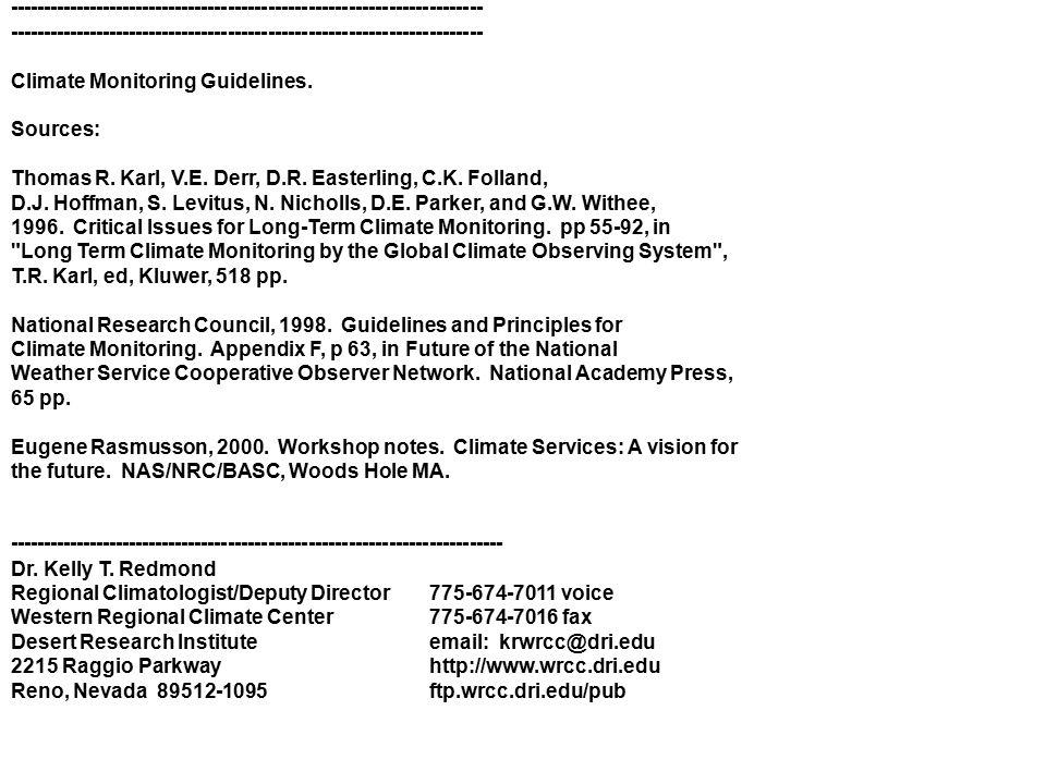 ----------------------------------------------------------------------- Climate Monitoring Guidelines. Sources: Thomas R. Karl, V.E. Derr, D.R. Easter