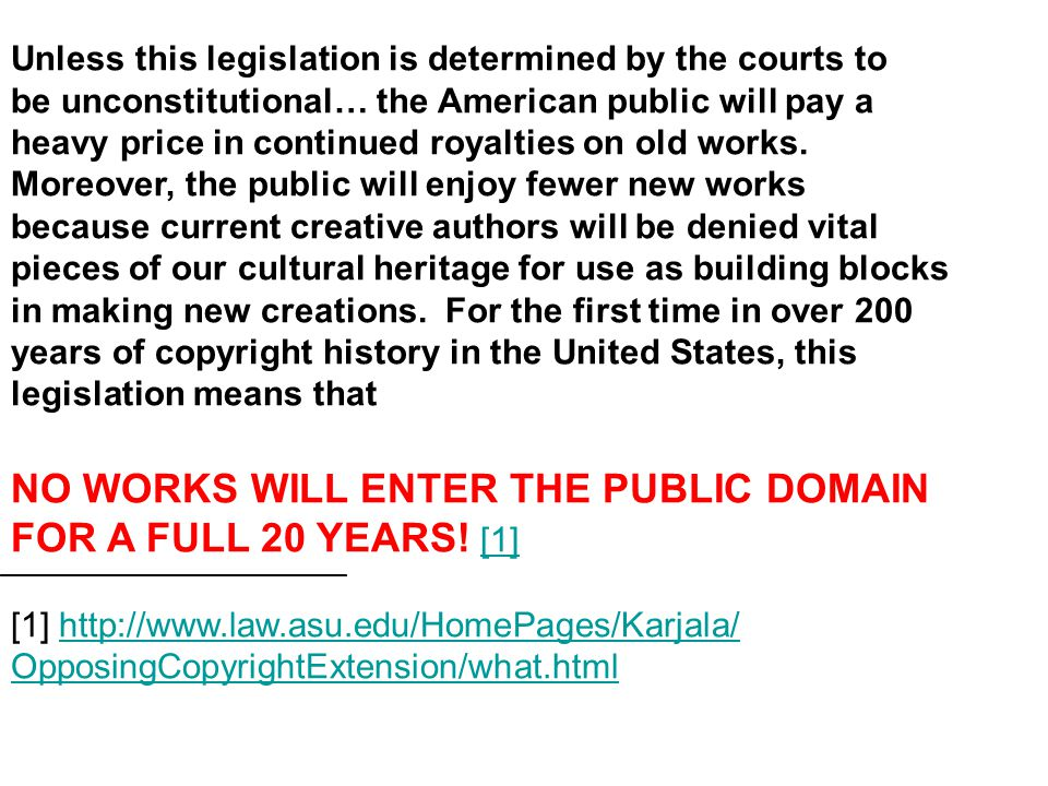 Unless this legislation is determined by the courts to be unconstitutional… the American public will pay a heavy price in continued royalties on old works.