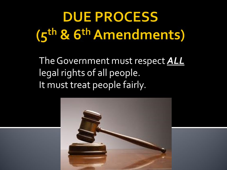  Ways Due Process is Applied 1.
