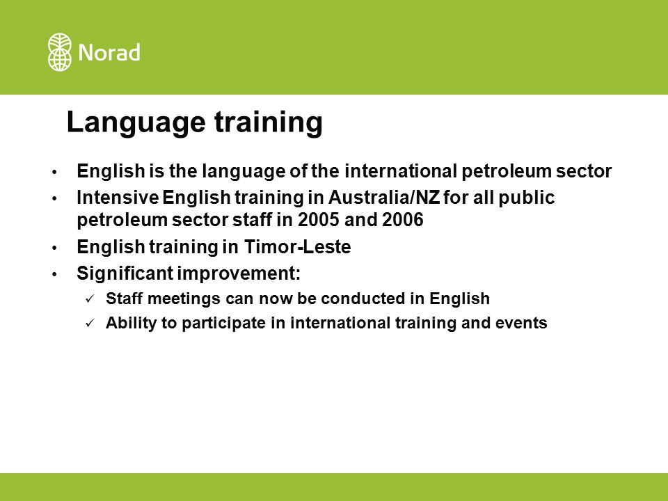 Language training English is the language of the international petroleum sector Intensive English training in Australia/NZ for all public petroleum se