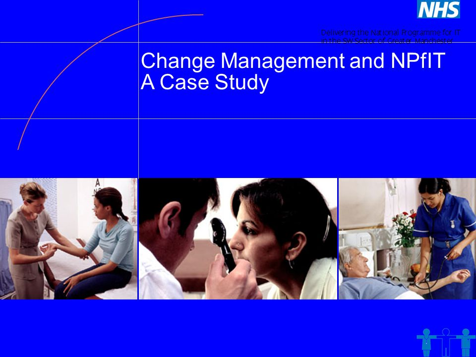 Change Management and NPfIT A Case Study