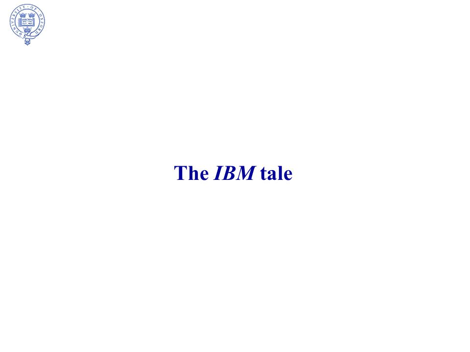 The IBM tale