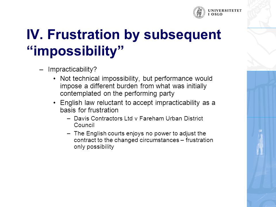 IV. Frustration by subsequent impossibility –Impracticability.