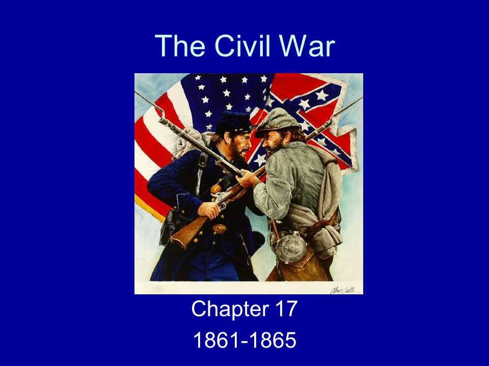 The Civil War Chapter 17 1861-1865