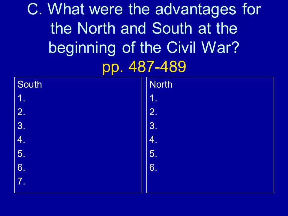 C. What were the advantages for the North and South at the beginning of the Civil War.