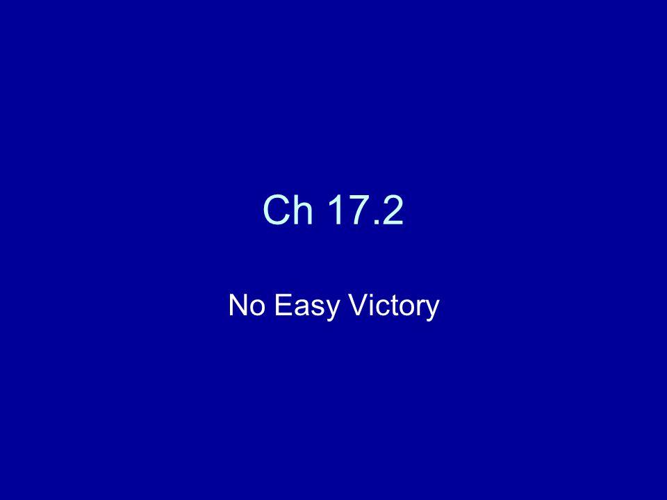 Ch 17.2 No Easy Victory