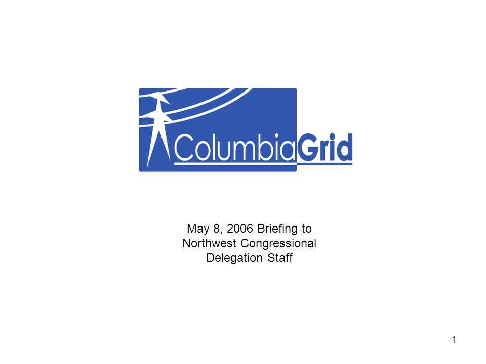 1 May 8, 2006 Briefing to Northwest Congressional Delegation Staff