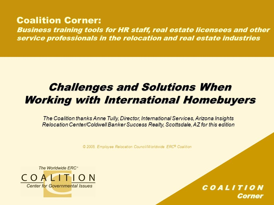 C O A L I T I O N Corner Challenges and Solutions When Working with International Homebuyers Coalition Corner: Business training tools for HR staff, r