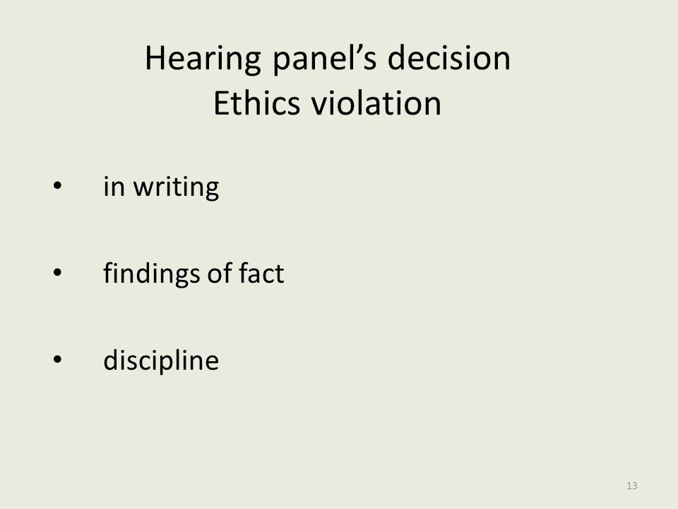 Hearing panel's decision Ethics violation in writing findings of fact discipline 13