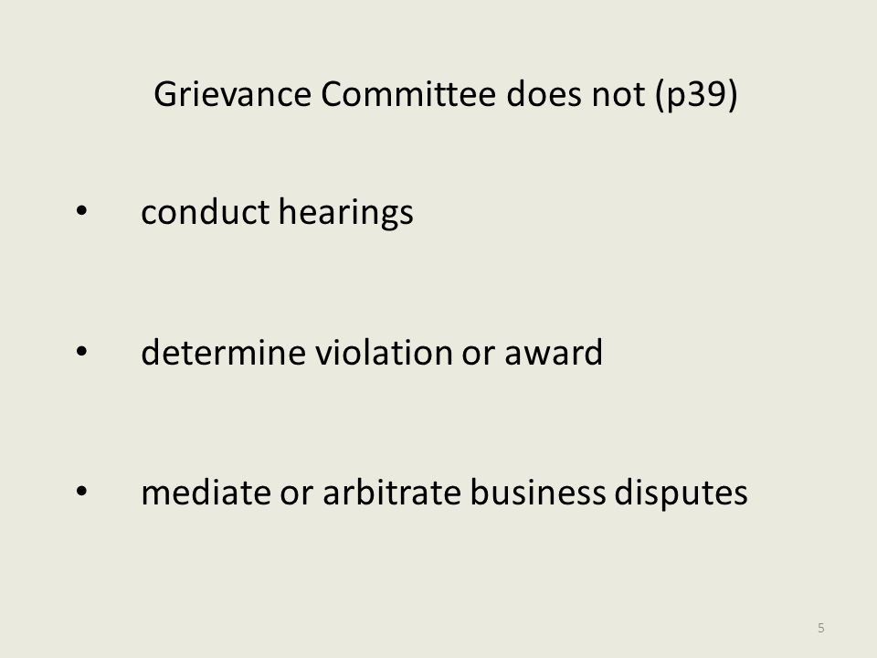 Grievance Committee does not (p39) conduct hearings determine violation or award mediate or arbitrate business disputes 5
