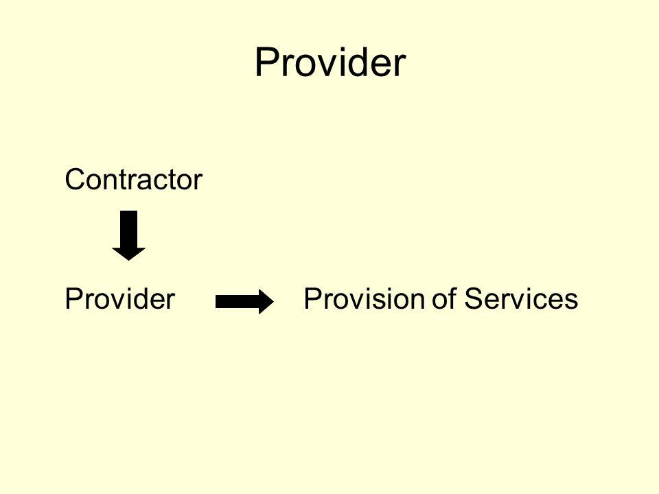Provider Contractor ProviderProvision of Services