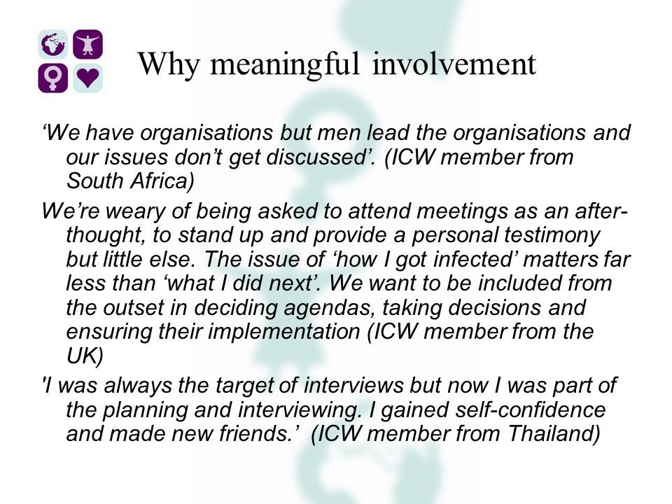 Why meaningful involvement 'We have organisations but men lead the organisations and our issues don't get discussed'.