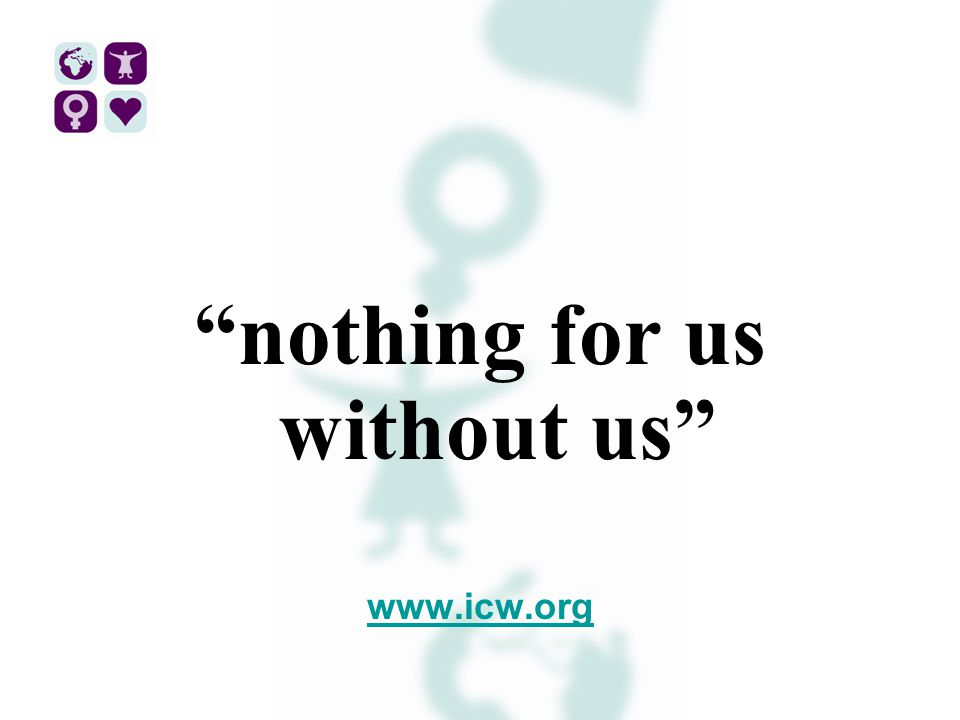 nothing for us without us www.icw.org
