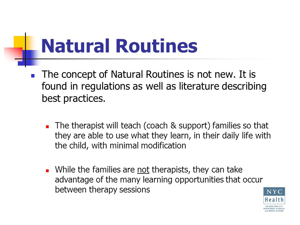 Natural Routines The concept of Natural Routines is not new.