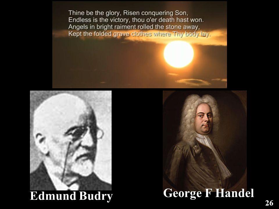 26 George F Handel Edmund Budry
