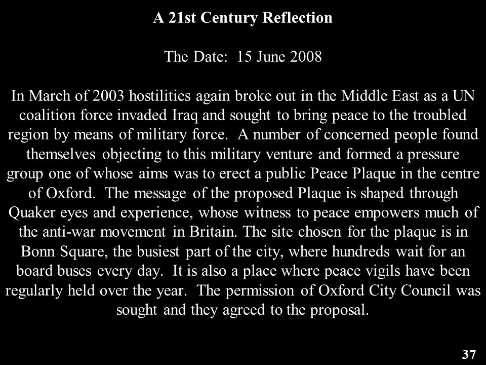 A 21st Century Reflection The Date: 15 June 2008 In March of 2003 hostilities again broke out in the Middle East as a UN coalition force invaded Iraq and sought to bring peace to the troubled region by means of military force.