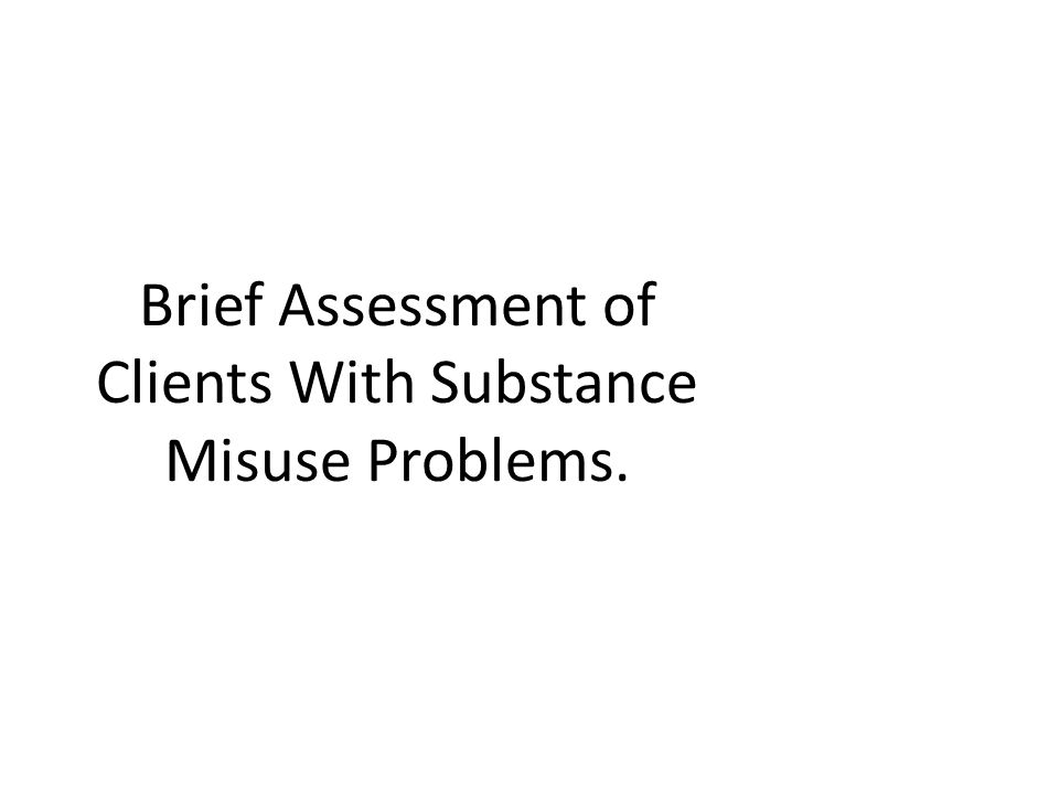 Brief Assessment of Clients With Substance Misuse Problems.