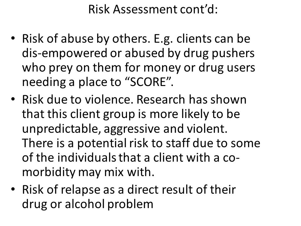 Risk Assessment cont'd: Risk of abuse by others.E.g.