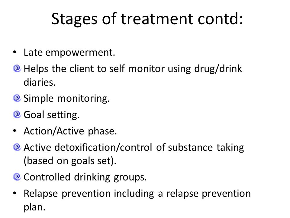 Stages of treatment contd: Late empowerment.
