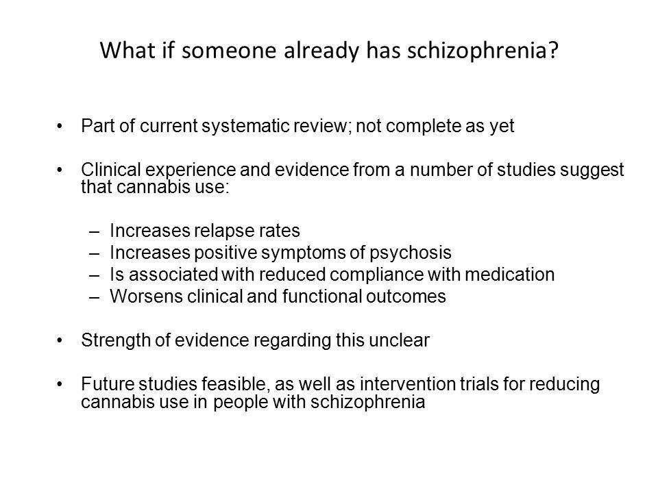 What if someone already has schizophrenia.