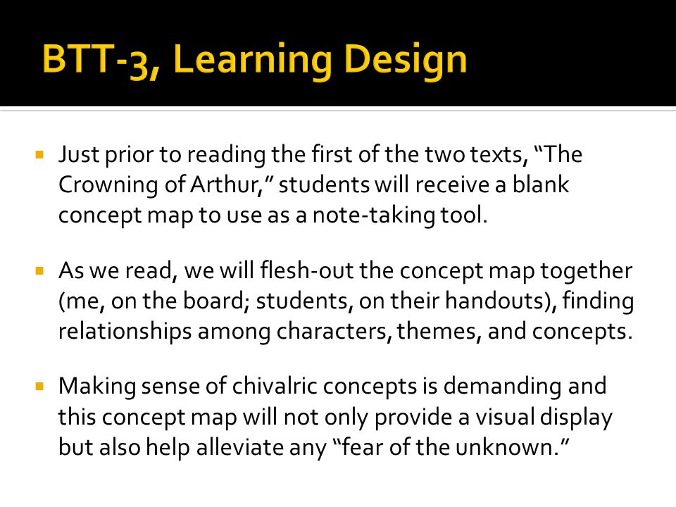  Just prior to reading the first of the two texts, The Crowning of Arthur, students will receive a blank concept map to use as a note-taking tool.