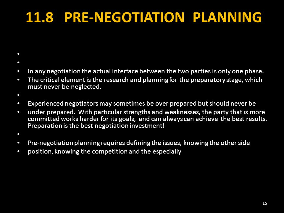 11.8 PRE-NEGOTIATION PLANNING In any negotiation the actual interface between the two parties is only one phase.