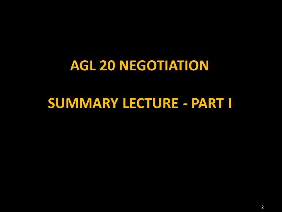 AGL 20 NEGOTIATION SUMMARY LECTURE - PART I 2