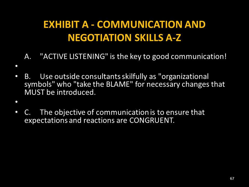 EXHIBIT A - COMMUNICATION AND NEGOTIATION SKILLS A-Z A. ACTIVE LISTENING is the key to good communication.