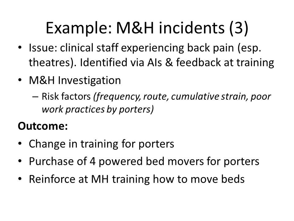 Example: M&H incidents (3) Issue: clinical staff experiencing back pain (esp.