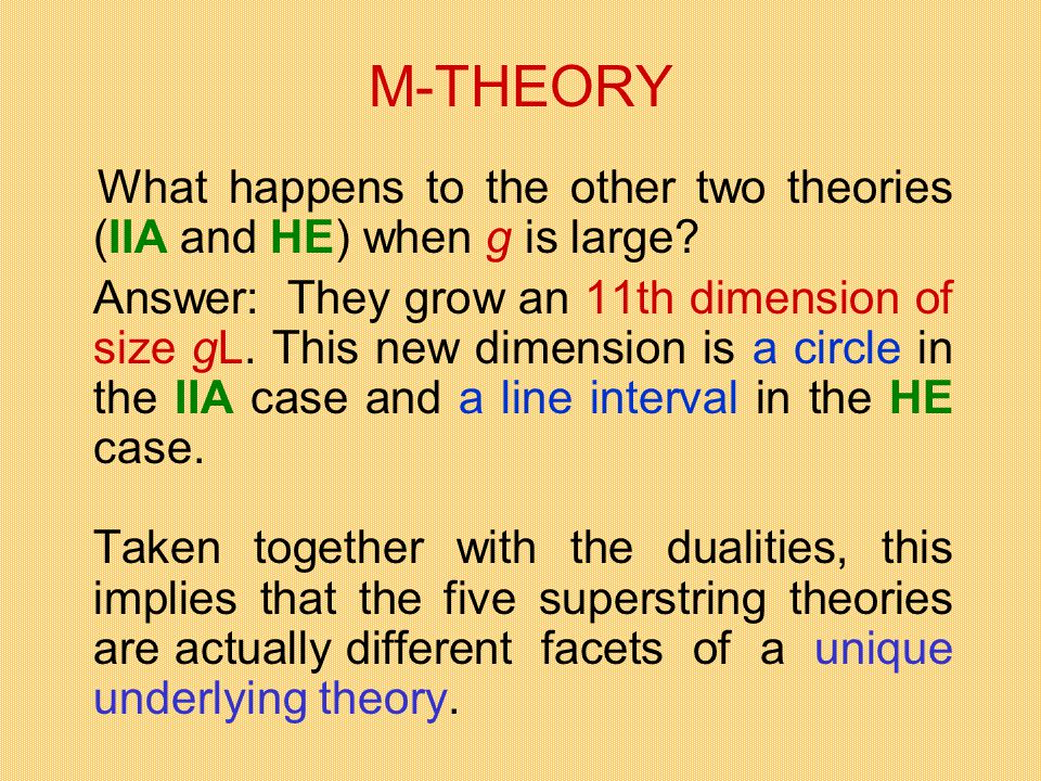 M-THEORY What happens to the other two theories (IIA and HE) when g is large.