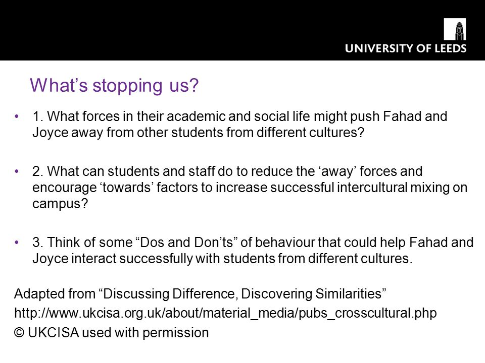 1. What forces in their academic and social life might push Fahad and Joyce away from other students from different cultures? 2. What can students and