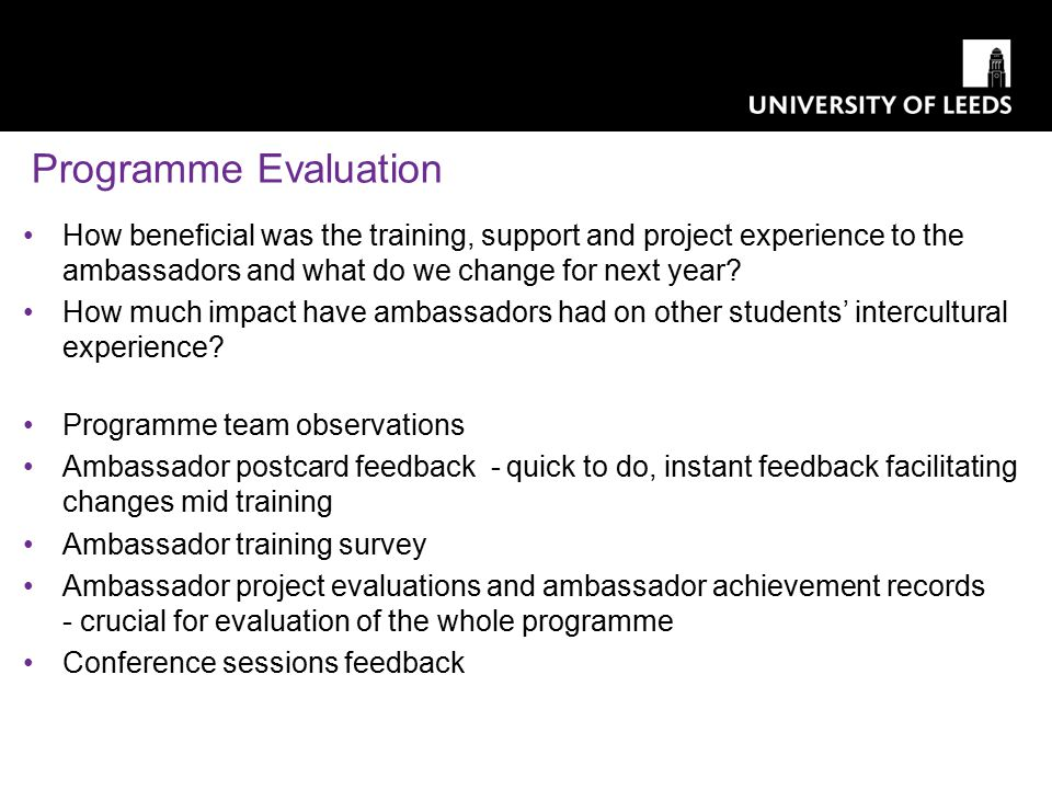 Programme Evaluation How beneficial was the training, support and project experience to the ambassadors and what do we change for next year? How much