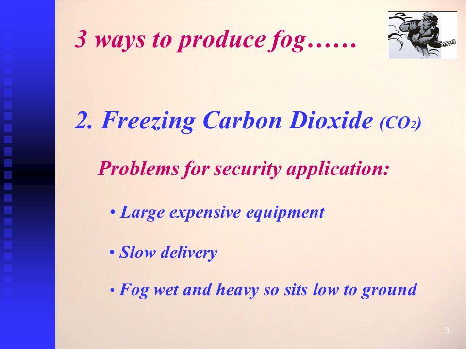 3 3 ways to produce fog…… 2.