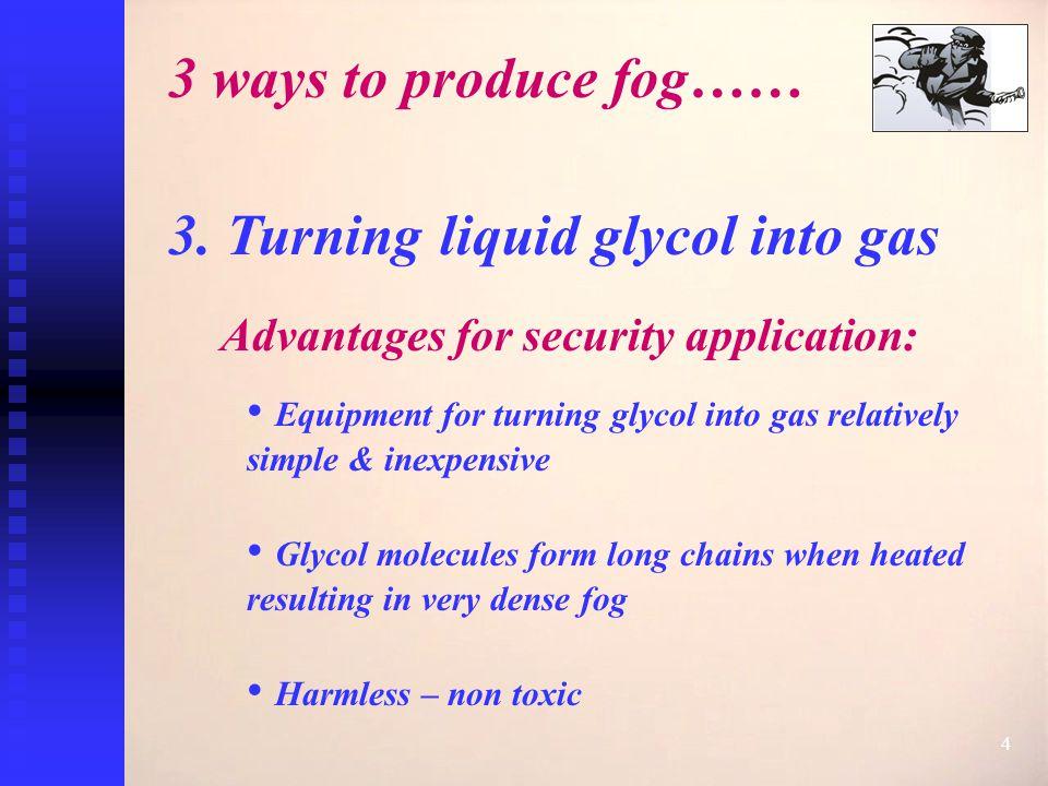 4 3 ways to produce fog…… 3.