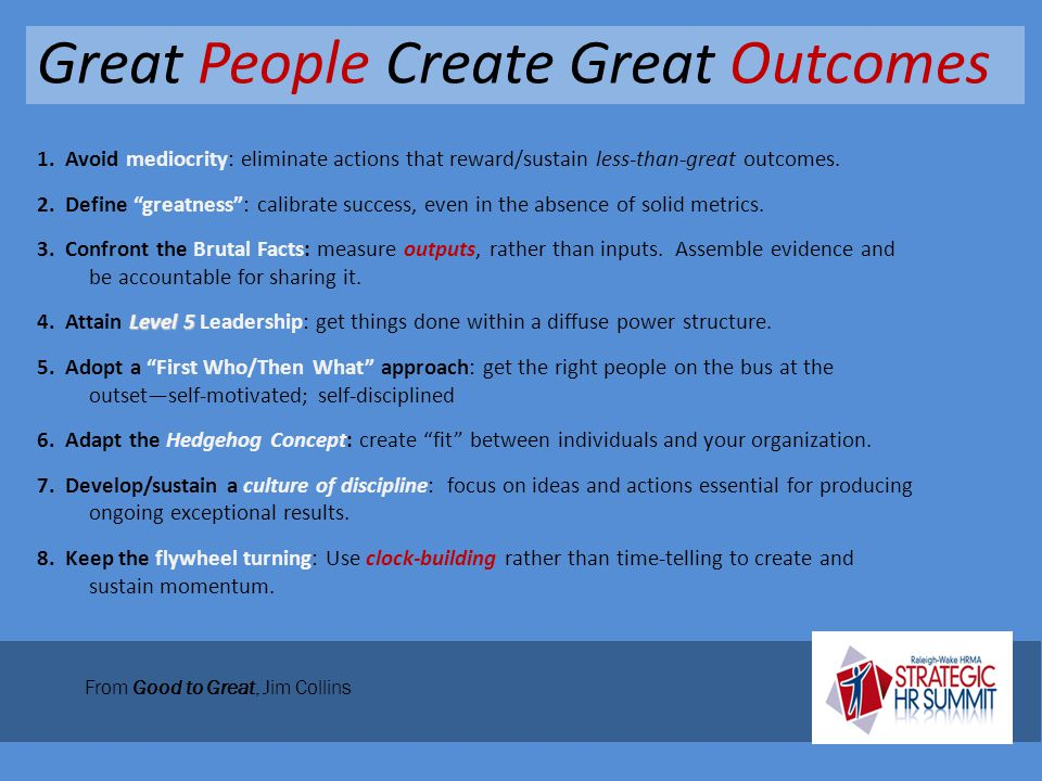 "Great People Create Great Outcomes 1. Avoid mediocrity: eliminate actions that reward/sustain less-than-great outcomes. 2. Define ""greatness"": calibra"