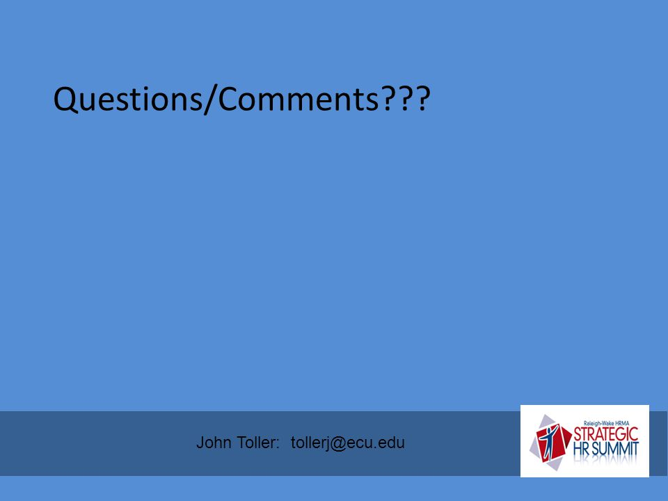 Questions/Comments??? John Toller: tollerj@ecu.edu