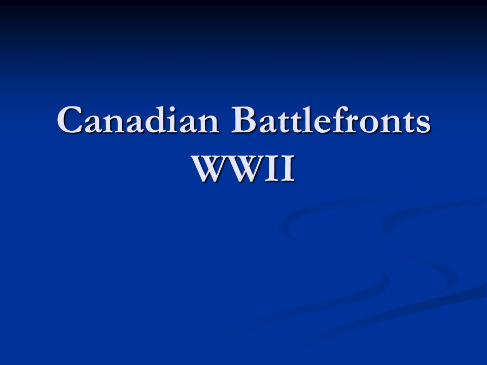 Canadian Battlefronts WWII