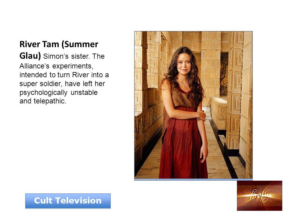 River Tam (Summer Glau) Simon's sister.