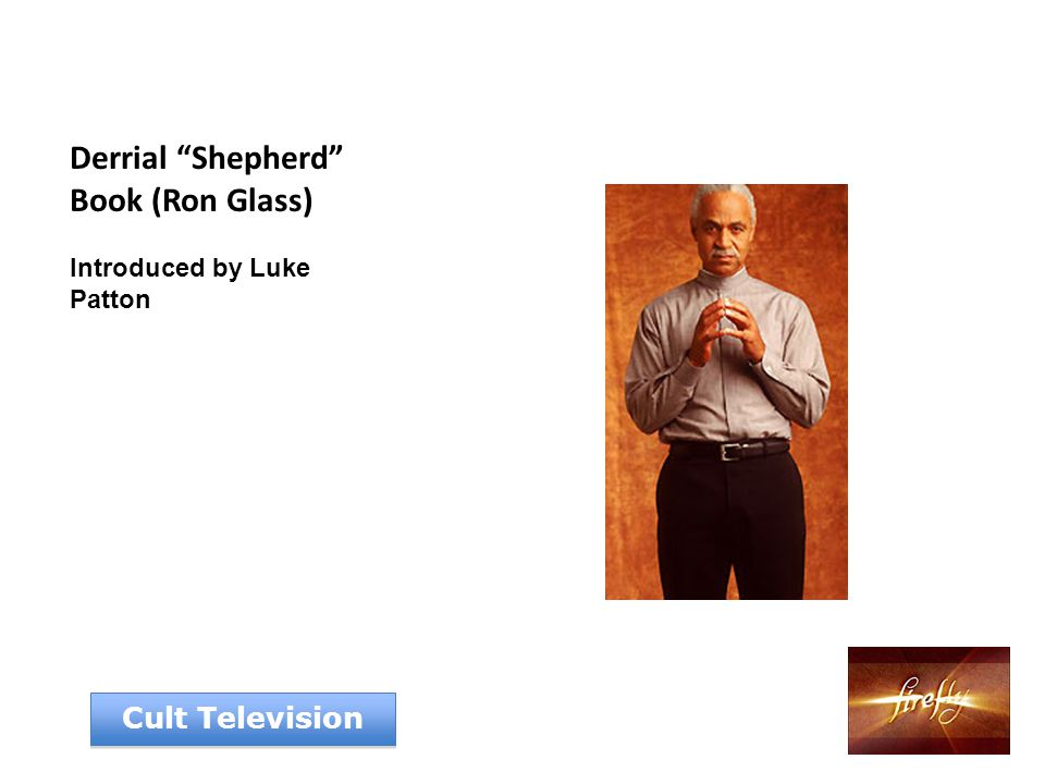 Derrial Shepherd Book (Ron Glass) Introduced by Luke Patton Cult Television