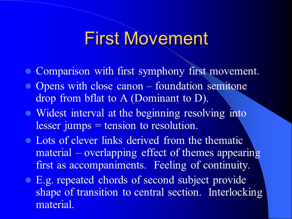 First Movement Comparison with first symphony first movement.