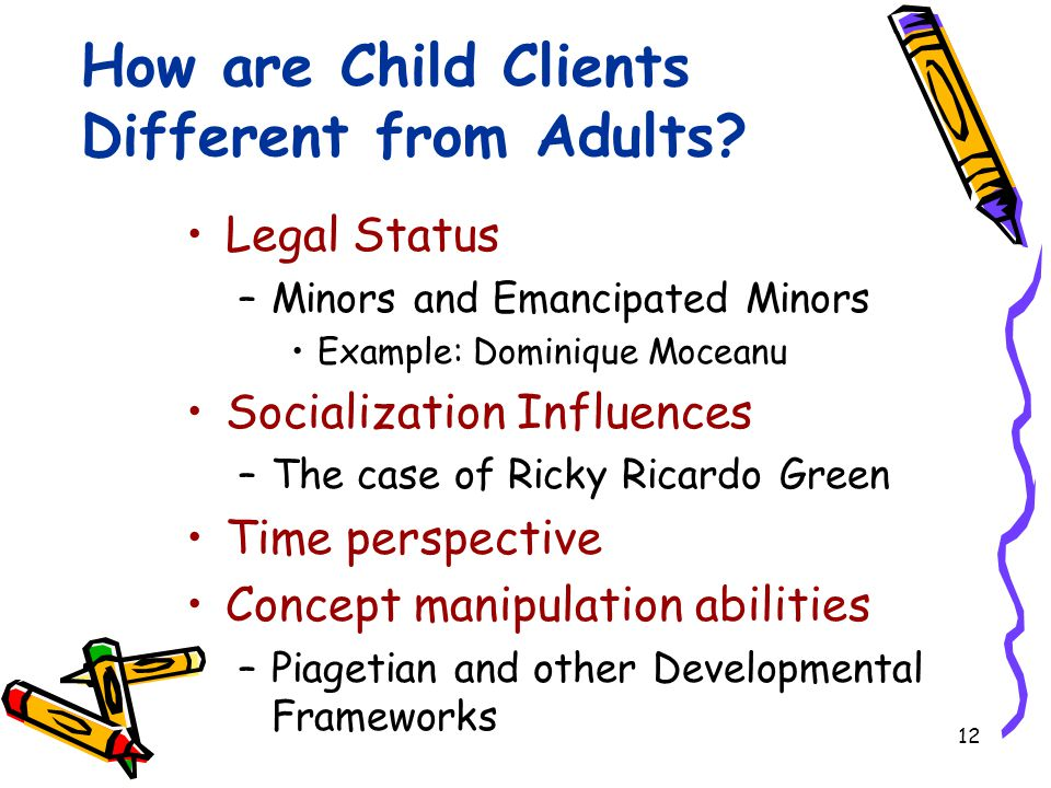 12 How are Child Clients Different from Adults.