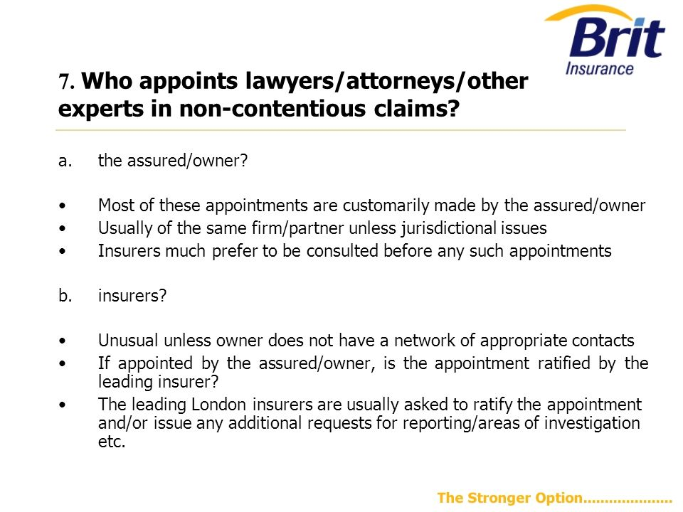 7.Who appoints lawyers/attorneys/other experts in non-contentious claims.